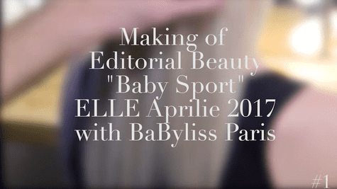 "Making of: Editorial Beauty – ""Baby Sport"" with BaByliss Paris #1 (VIDEO)"