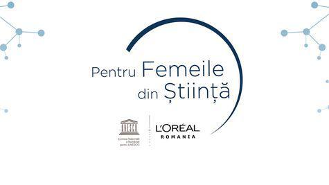 """L'Oréal și UNESCO dau startul înscrierilor în competiția """"Pentru Femeile din Știință"""""""
